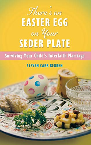 There s an Easter Egg on Your Seder Plate: Surviving Your Child s Interfaith Marriage (Hardback): ...