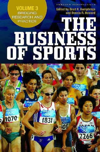 The Business of Sports: Volume 3, Bridging Research and Practice (Special Study): n/a