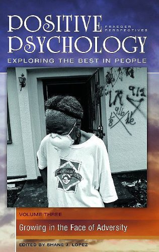 9780275993535: Positive Psychology: Exploring the Best in People, Volume 3, Growing in the Face of Adversity