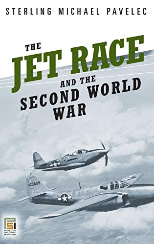 9780275993559: The Jet Race and the Second World War (Praeger Security International)