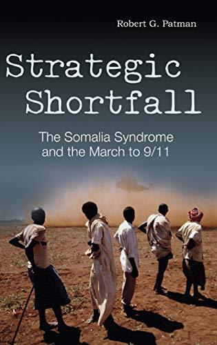 9780275993627: Strategic Shortfall: The Somalia Syndrome and the March to 9/11 (Praeger Security International)