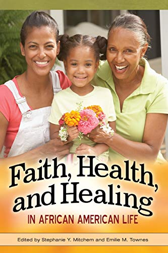 Faith, Health, and Healing in African American Life (Hardback)