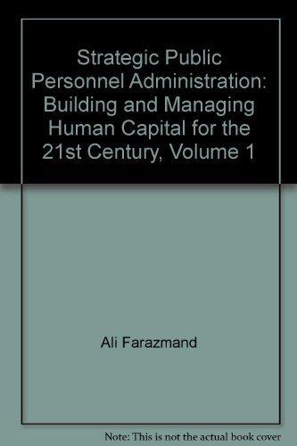 Strategic Public Personnel Administration, Volume 1: Farazmand, Ali
