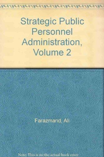 Strategic Public Personnel Administration, Volume 2: Farazmand, Ali