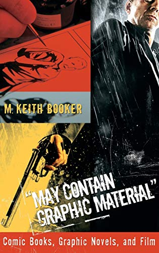 9780275993863: May Contain Graphic Material: Comic Books, Graphic Novels, and Film