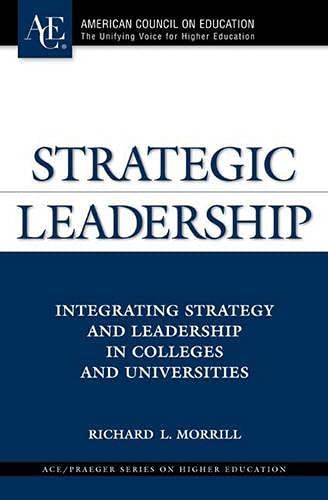 Strategic Leadership: Integrating Strategy and Leadership in: Richard L. Morrill