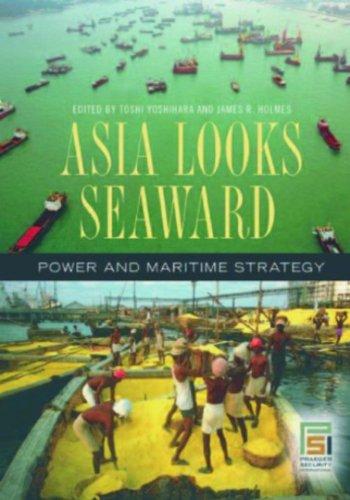 9780275994037: Asia Looks Seaward: Power and Maritime Strategy (Praeger Security International)