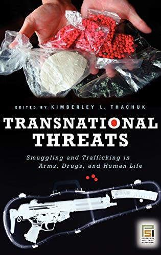 9780275994044: Transnational Threats: Smuggling and Trafficking in Arms, Drugs, and Human Life (Praeger Security International)