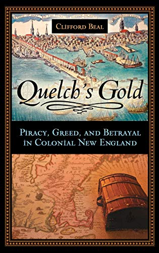 9780275994075: Quelch's Gold: Piracy, Greed, and Betrayal in Colonial New England