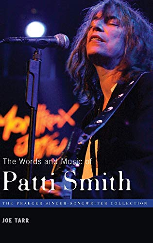 9780275994112: The Words and Music of Patti Smith (The Praeger Singer-Songwriter Collection)