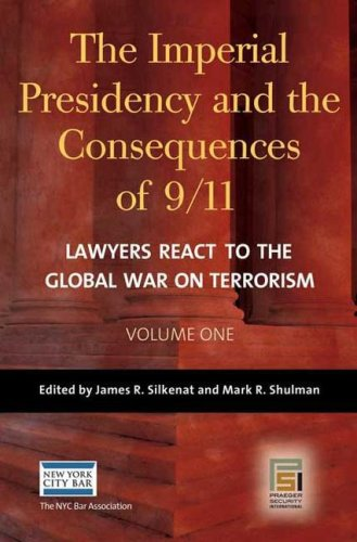 9780275994419: The Imperial Presidency and the Consequences of 9-11: Lawyers React to the Gl...