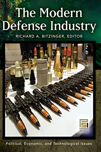 9780275994754: The Modern Defense Industry: Political, Economic, and Technological Issues (Praeger Security International)