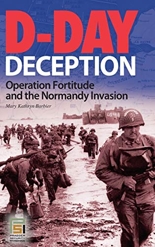 9780275994792: D-Day Deception: Operation Fortitude and the Normandy Invasion (Praeger Security International)