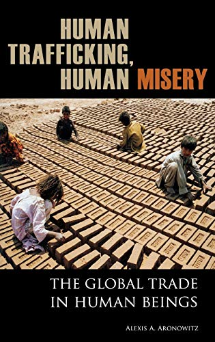 9780275994815: Human Trafficking, Human Misery: The Global Trade in Human Beings (Global Crime and Justice)