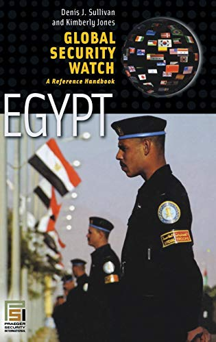 Global Security Watch―Egypt: A Reference Handbook (Praeger Security International) (9780275994822) by Denis J. Sullivan; Kimberly Jones