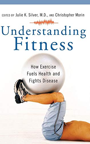 9780275994945: Understanding Fitness: How Exercise Fuels Health and Fights Disease (Praeger Series on Contemporary Health & Living)