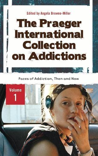The Praeger International Collection on Addictions [4 volumes] (Praeger Perspectives): Praeger