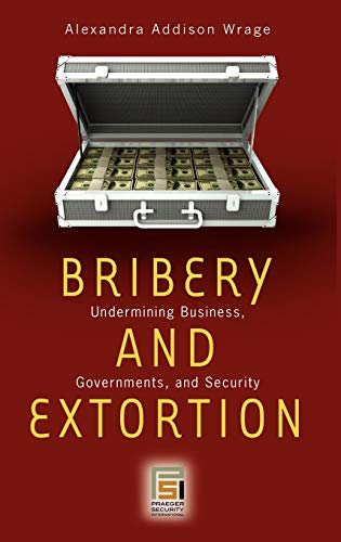 bribery and extortion international transactions Bribery and extortion in international transactionsin my term paper i would to cover very difficult subjects which are bribery and extortion committed in transactions, first let us present short definition and its descriptions:bribery is the practice o.