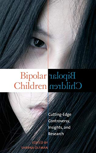 9780275997304: Bipolar Children: Cutting-Edge Controversy, Insights, and Research (Childhood in America)