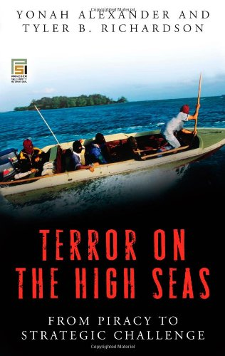 Terror on the High Seas: From Piracy to Strategic Challenge (0275997502) by Tyler B. Richardson; Yonah Alexander
