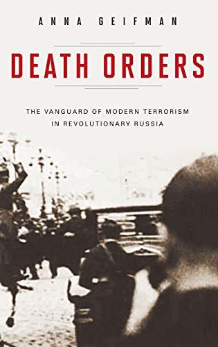 9780275997526: Death Orders: The Vanguard of Modern Terrorism in Revolutionary Russia (Praeger Security International)
