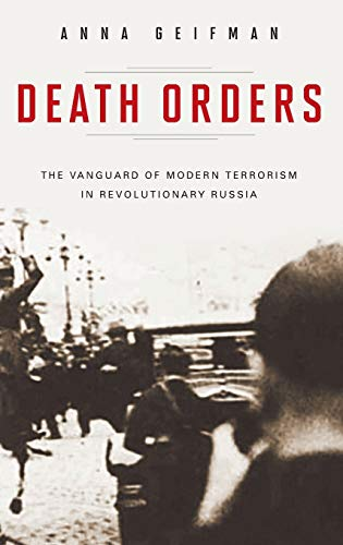 9780275997526: Death Orders: The Vanguard of Modern Terrorism in Revolutionary Russia (Praeger Security International)