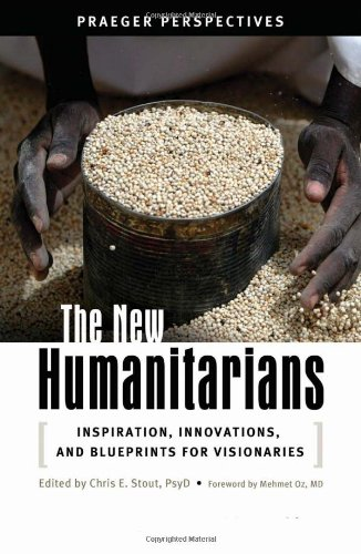 9780275997687: The New Humanitarians [3 volumes]: Inspiration, Innovations, and Blueprints for Visionaries (Social and Psychological Issues: Challenges and Solutions)