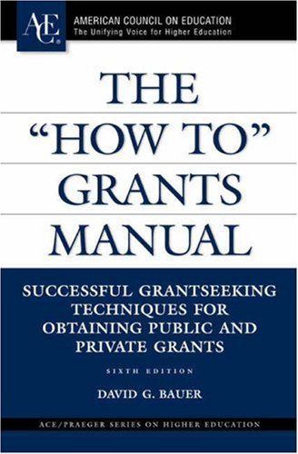 "9780275997908: The ""How To"" Grants Manual (ACE/Praeger Series on Higher Education)"