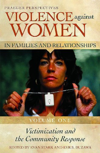 Violence against Women in Families and Relationships: Volume 1, Victimization and the Community ...