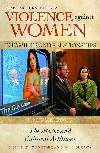 Violence against Women in Families and Relationships: Volume 4, The Media and Cultural Attitudes: n...