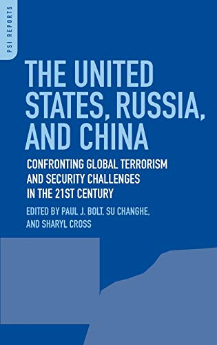9780275998943: The United States, Russia, and China: Confronting Global Terrorism and Security Challenges in the 21st Century (Praeger Security International)