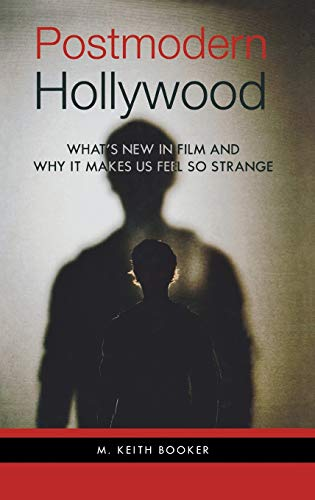 9780275999001: Postmodern Hollywood: What's New in Film and Why It Makes Us Feel So Strange