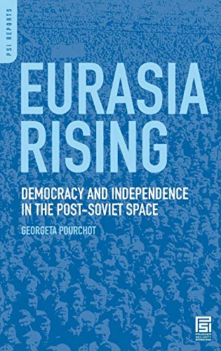 9780275999162: Eurasia Rising: Democracy and Independence in the Post-Soviet Space (PSI Reports)