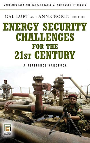 9780275999971: Energy Security Challenges for the 21st Century: A Reference Handbook (Contemporary Military, Strategic, and Security Issues)