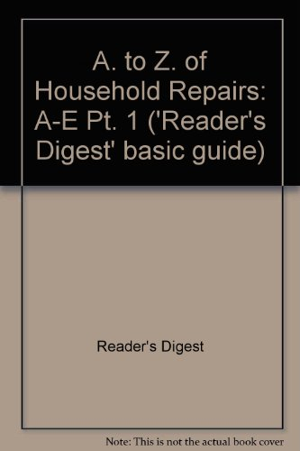 A. to Z. of Household Repairs: A-E Pt. 1 (0276001044) by Reader's Digest