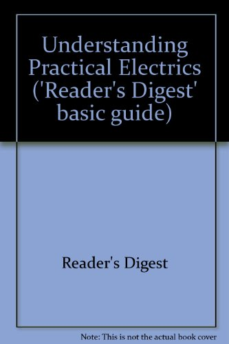 Understanding Practical Electrics (9780276001079) by Reader's Digest