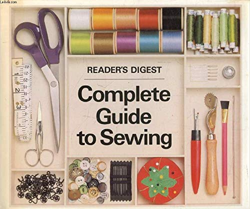 Reader's Digest Complete Guide to Sewing: Reader's Digest Association