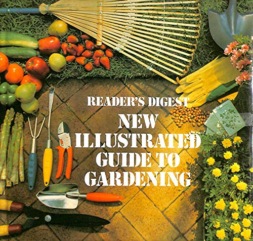 New Illustrated Guide to Gardening (European Climates Edition): Reader's Digest Association