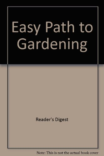 Easy Path to Gardening (9780276002120) by Reader's Digest