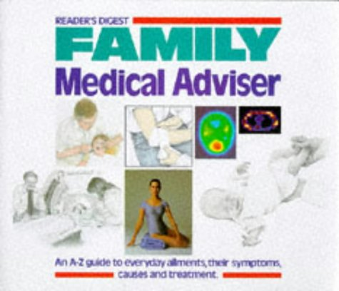 """""""Reader's Digest"""" Family Medical Adviser: An A-Z Guide to Everyday Ailments, Their Symptoms, Causes and Treatment (9780276002403) by Reader's Digest Association"""