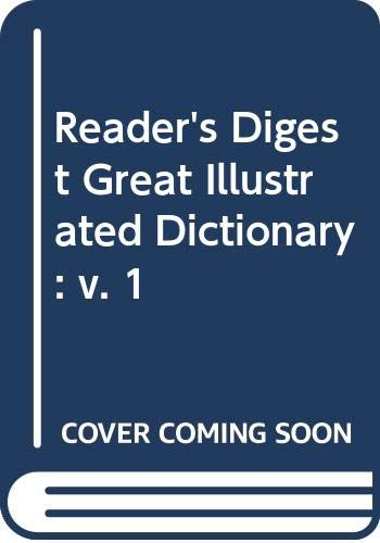 9780276352065: Reader's Digest Great Illustrated Dictionary: v. 1