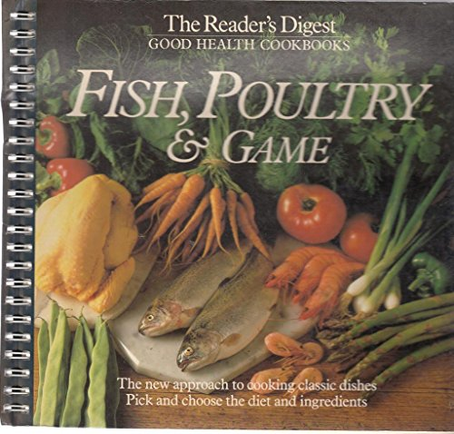 9780276385841: Fish, Poultry and Game (The Reader's Digest good health cookbooks)