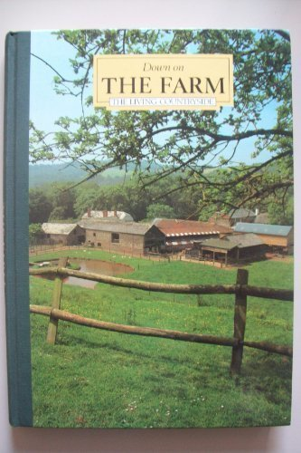 Down on the Farm (The Living Countryside) (9780276396595) by Reader's Digest