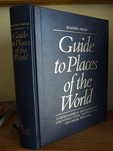 9780276398261: Guide to Places of the World: A Geographical Dictionary (Reader's Digest Guide to Places of the World)