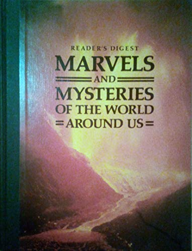 Marvels and Mysteries of the World around: Reader's Digest Association