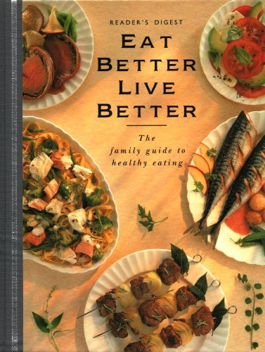 Eat Better, Live Better: Reader's Digest