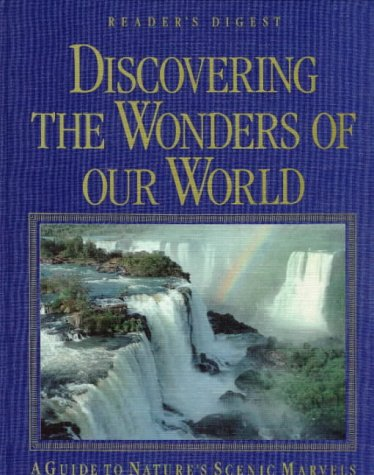 Discovering the Wonders of Our World : Reader's Digest Editors