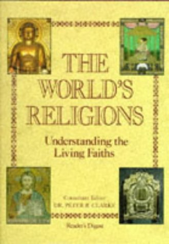 9780276421167: The World's Religions: Understanding the Living Faiths (Readers Digest)