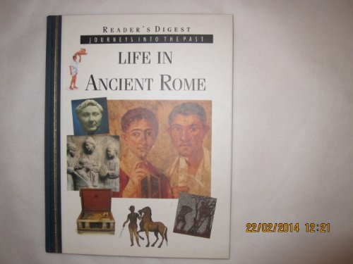 9780276421280: LIFE IN ANCIENT ROME; READER\'S DIGEST JOURNEYS INTO THE PAST