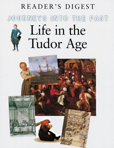 9780276421310: Life in the Tudor Age (Journeys into the Past)